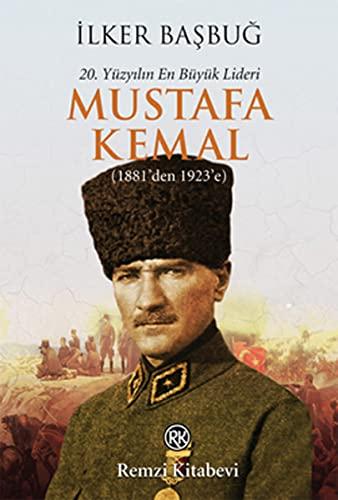 9789751415103: 20. Yuzyilin En Buyuk Lideri Mustafa Kemal (1881'den 1923'e)