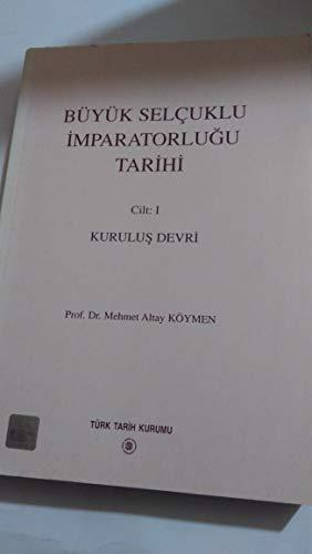 9789751601162: Büyük Selçuklu İmparatorluğu tarihi (Türk Tarih Kurumu yayınları. VII. dizi) (Turkish Edition)