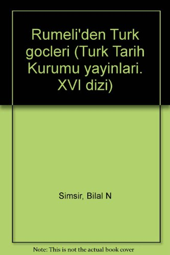 9789751601575: Rumeli'den Turk gocleri (Turk Tarih Kurumu yayinlari. XVI dizi): Turkish Emigrations from the Balkans (Turkish Edition)