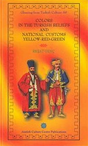 9789751613264: Colors in the Turkish Beliefs and National Customs: Yellow - Red - Green