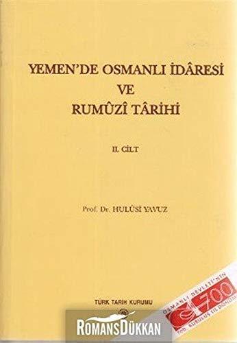 9789751616357: Yemen'de Osmanli Idaresi ve Rumuzi Tarihi 2. Cilt