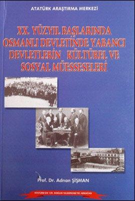 9789751618498: 20. Yuzyil Baslarinda Osmanli Devletinde Yabanci Devletlerin Kulturel ve Sosyal Muesseseleri
