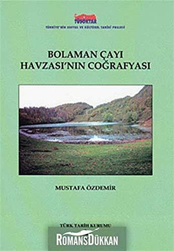 Bolaman Cayi Havzasi'nin Cografyasi: OZDEMIR, MUSTAFA