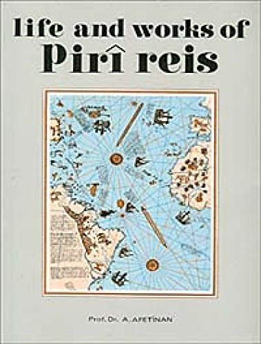 Life and works of Piri Reis. Translation: AFET INAN.