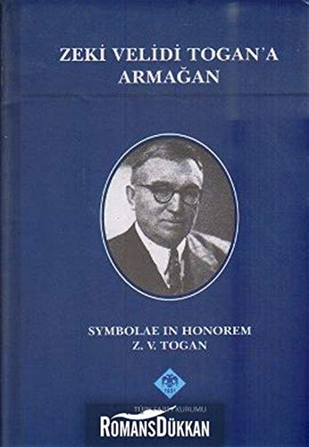 Zeki Velidi Togan'a Armagan / Symbolae In: Collective Work