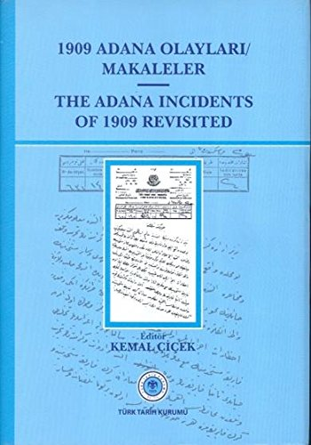 The Adana incidents of 1909 revisited.= 1909: Prep. by KEMAL