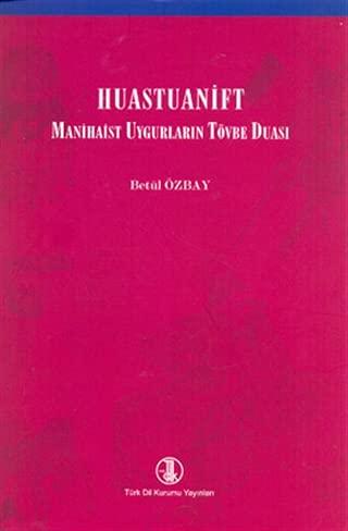 9789751628985: Huastuanift - Manihaist Uygurlarin Tovbe Duasi