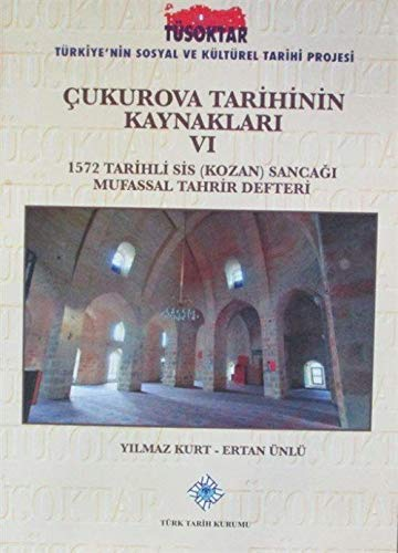 9789751629746: Cukurova Tarihinin Kaynaklari VI - 1572 Tarihli Sis (Kozan) Sancagi Mufassal Tahrir Defteri