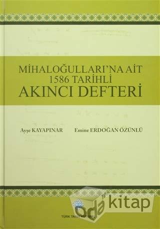 9789751630575: Mihalogullari'na Ait 1586 Tarihli Akinci Defteri