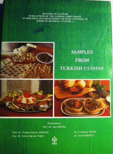 Samples from Turkish Cuisine (Series of Material Culture 6): Ayse Baysal, Turkan Kutluay Merdol, ...