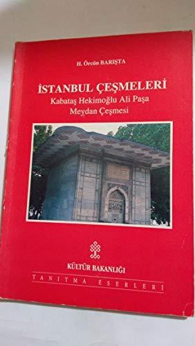 Istanbul çesmeleri. Kabatas Hekimoglu Ali Pasa Meydan: H. ÖRCÜN BARISTA.