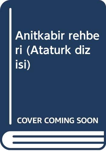 Anitkabir rehberi (Ataturk dizisi) (Turkish Edition): Gulekli, Nurettin