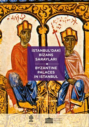 Byzantine palaces in Istanbul = Istanbul'daki Bizans saraylari. [Exhibition catalogue].: ...