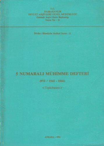 5 Numarali Muhimme Defteri (973 / 1565-1566): Haci Osman Yildirim