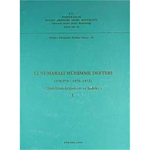 12 numarali muhimme defteri (978-979 / 1570-1572).: TC BASBAKANLIK DEVLET