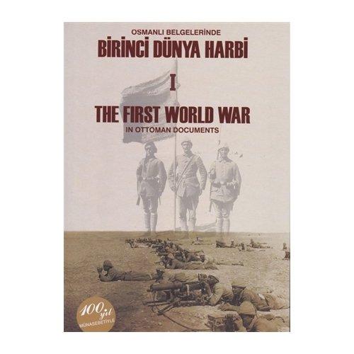Osmanli Belgelerinde Birinci Dünya Harbi I-II / The First World War in Ottoman Documents ...