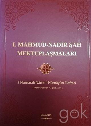 I. Mahmud - Nadir Sah mektuplasmalari. 3: SULTAN I. MAHMUD