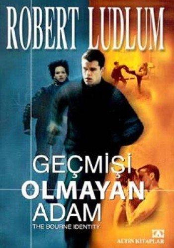 Gecmisi Olmayan Adam: Robert Ludlum