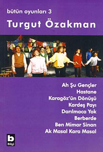 9789752202573: Turgut Özakman Bütün Oyunlari 3
