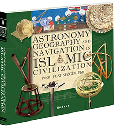 Astronomy, geography and navigations in Islamic civilization.: FUAT SEZGIN.