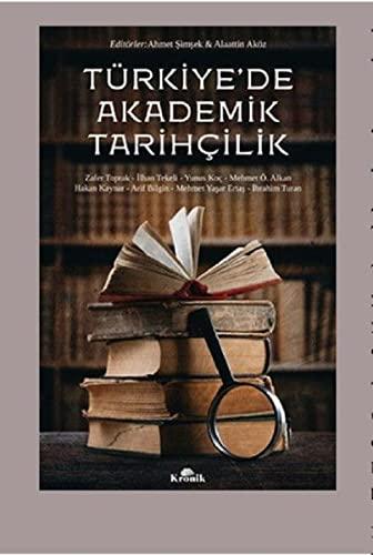 Türkiye'de Akademik Tarihcilik: Bilgin, Arif; Toprak,