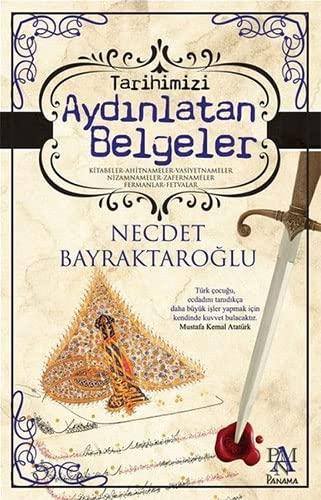 Tarihimizi Aydinlatan Belgeler: Kitabeler - Ahitnameler -: Bayraktaroglu, Necdet