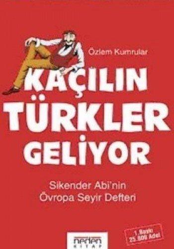 9789752540385: Kaçılın Türkler Geliyor