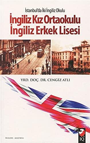 9789752554245: Istanbul'da Iki Ingiliz Okulu - Ingiliz Kiz Ortaokulu / Ingiliz Erkek Lisesi