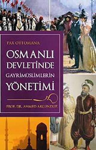 Osmanli Devletinde Gayrim?slimlerin Y?netimi: Ahmet Akgunduz