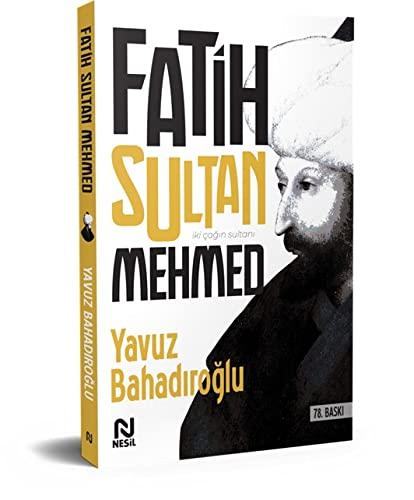 Fatih Sultan Mehmet: Yavuz Bahadiroglu