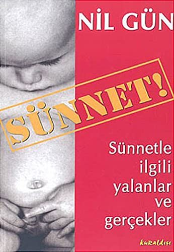 Sünnet: Sünnetle Ilgili Yalanlar ve Gercekler: G�n, Nil
