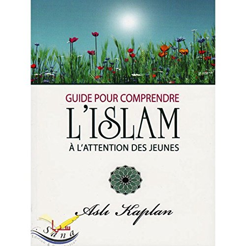 9789752784345: GUIDE POUR COMPRENDRE L'ISLAM a l'attention des jeunes