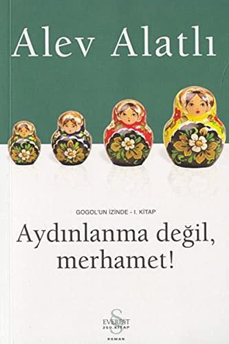 9789752891548: Gogol'un Izinde 1: Aydinlanma Degil, Merhamet!