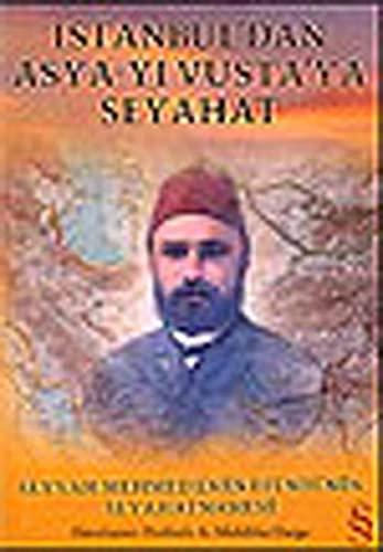 9789752894082: Istanbuldan Asya-y&#305: Vustaya Seyahat; Seyyah Mehmed Emin Efendinin Seyahatnamesi