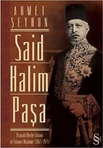 Said Halim Pasa; Osmanli Devleti Adami ve: Ahmet seyhun
