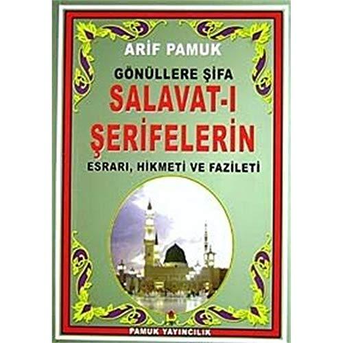 9789752942226: Gonullere Sifa Salavat-i Serifelerin Esrari, Hikmeti ve Fazileti (Dua-097/P15)