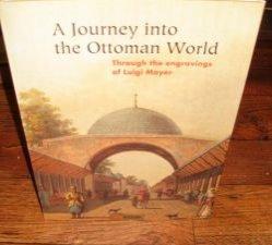 9789752960596: A Journey Into the Ottoman World - Through The Engravings of Luigi Mayer