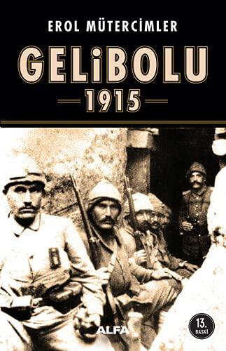 Korkak Abdul'den Coni Turk'e Gelibolu 1915: Erol Mutercimler