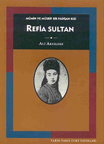 9789753330817: Mümin ve müsrif bir padişah kızı Refia Sultan (Tarih Vakfı yurt yayınları) (Turkish Edition)