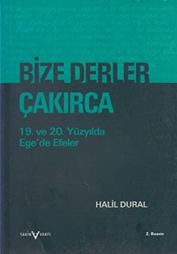 9789753331012: Bize derler Çakırca: 19. ve 20. yüzyılda Ege'de efeler (Tarih Vakfı yurt yayınları) (Turkish Edition)