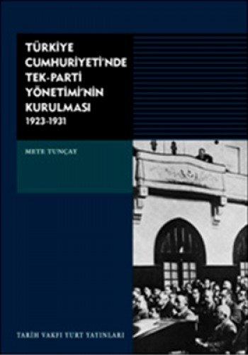 9789753331142: Türkiye Cumhuriyeti'nde Tek Parti Yönetiminin Kurulması(1923-1931)