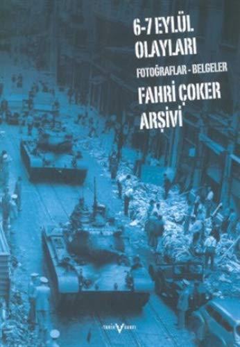 6-7 Eylül Olaylari Fotograflar Belgeler - Fahri Coker Arsivi