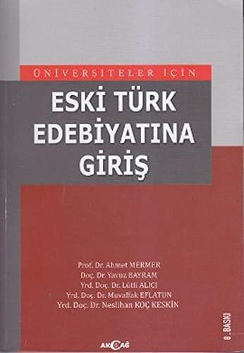 Universiteler Icin Eski Turk Edebiyatina Giris: Ahmet Mermer &
