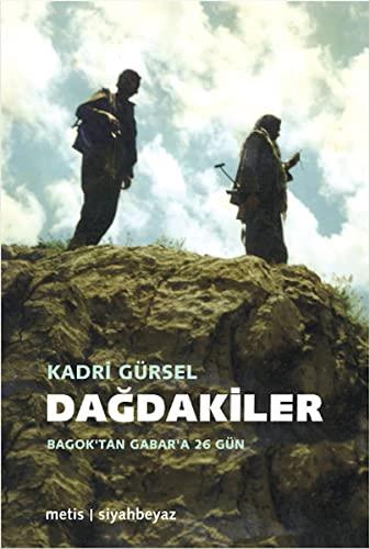 Dagdakiler - Bagok'tan Gabar'a 26 Gün: Gürsel, Kadri