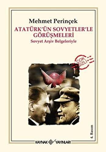 Atatürkün Sovyetlerle Görüsmeleri: Sovyet Arsiv Belgeleriyle: Perincek, Mehmet