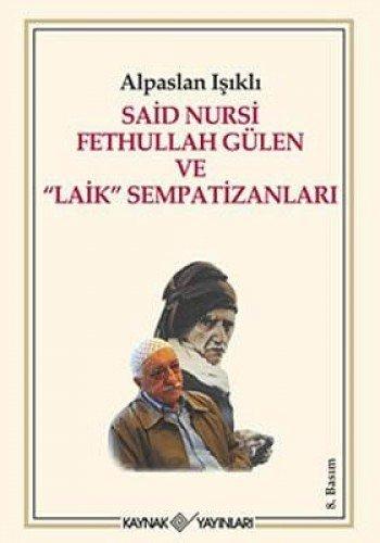 9789753435840: Said Nursi Fethullah Gülen ve Laik Sempatizanlari
