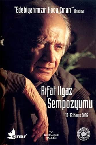 Rifat Ilgaz sempozyomu :; 10-12 Mayis 2006, Kastamonu Meslek Yüksek okulu: Ankara ...