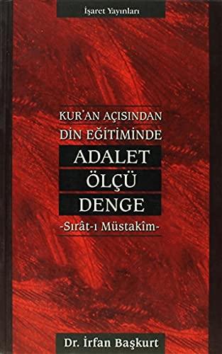 9789753501156: Kur'an Acisindan Din Egitiminde Adalet, Olcu, DengeSirat-i Mustakim