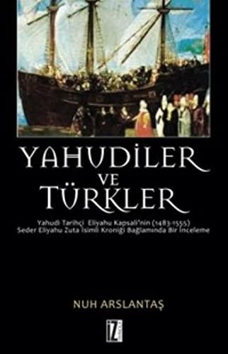 Yahudiler ve Türkler - Yahudi Tarihci Eliyahu Kapsali'nin (1483-1555) Seder Eliyahu Zuta ...