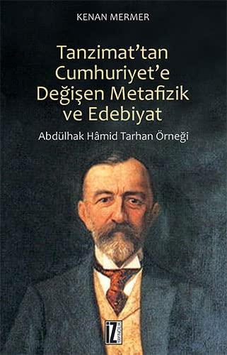 Tanzimat'tan Cumhuriyet'e Degisen Metafizik ve Edebiyat -: Mermer, Kenan